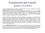investovanie ako hazard experti a ich pr behy1