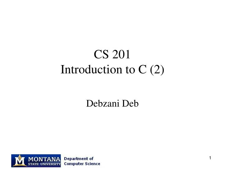 cs 201 introduction to c 2 n.
