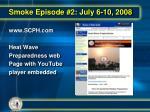 smoke episode 2 july 6 10 20082