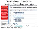 portfolio blogs present a cross section of the students best work