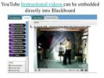 youtube instructional videos can be embedded directly into blackboard