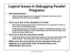 logical issues in debugging parallel programs1