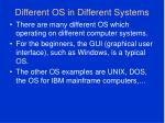 different os in different systems