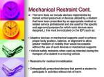 mechanical restraint cont