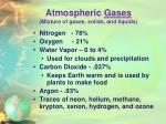 atmospheric gases mixture of gases solids and liquids