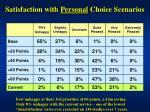 satisfaction with personal choice scenarios