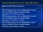 service benefits tax level trade off choice
