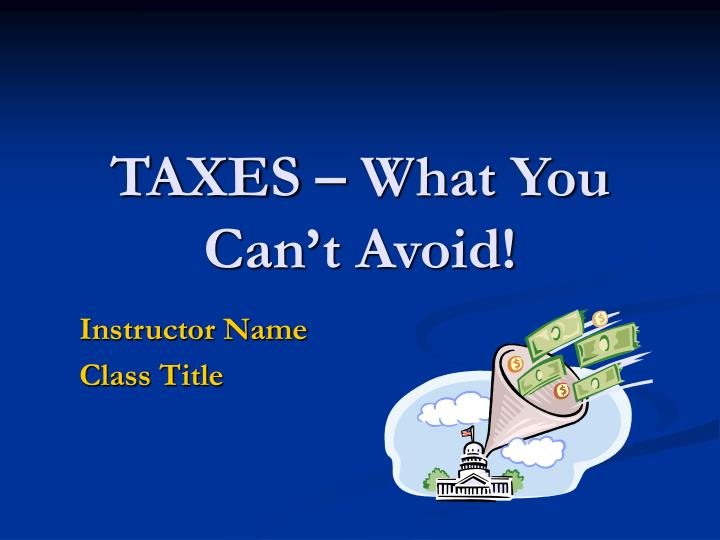 taxes what you can t avoid n.