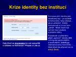 krize identity bez instituc