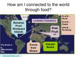 how am i connected to the world through food