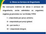6 obras ou servi os de engenharia