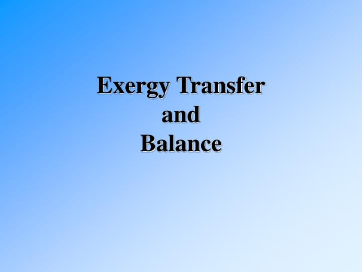 exergy transfer and balance n.