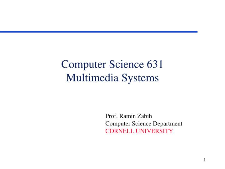 computer science 631 multimedia systems n.