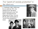 two giants of comedy production in the silent era2