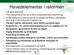 hovedelementer i reformen