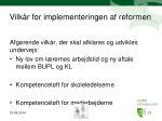 vilk r for implementeringen af reformen
