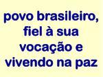 povo brasileiro fiel sua voca o e vivendo na paz