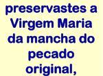 preservastes a virgem maria da mancha do pecado original