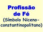 profiss o de f s mbolo niceno constantinopolitano