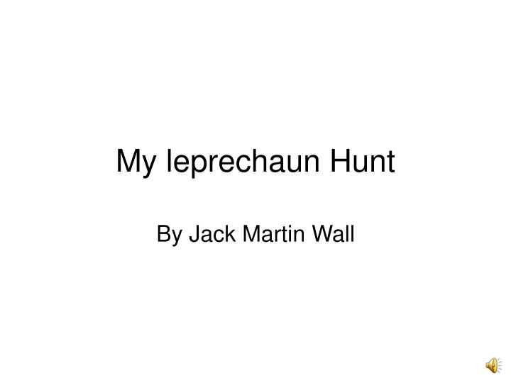 my leprechaun hunt n.