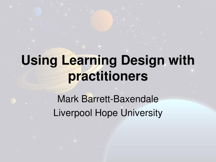 using learning design with practitioners n.