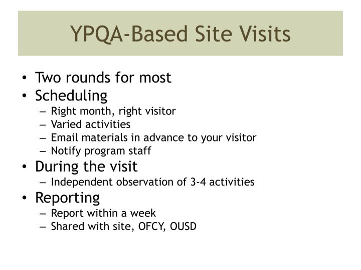YPQA-Based Site Visits