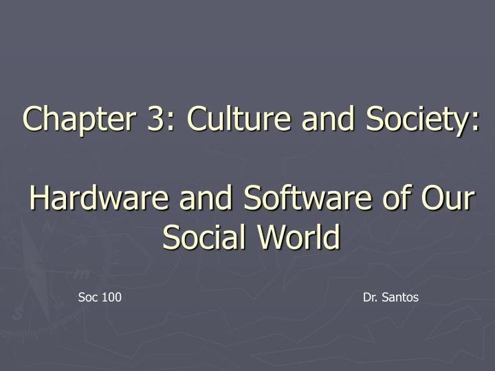 chapter 3 culture and society hardware and software of our social world n.