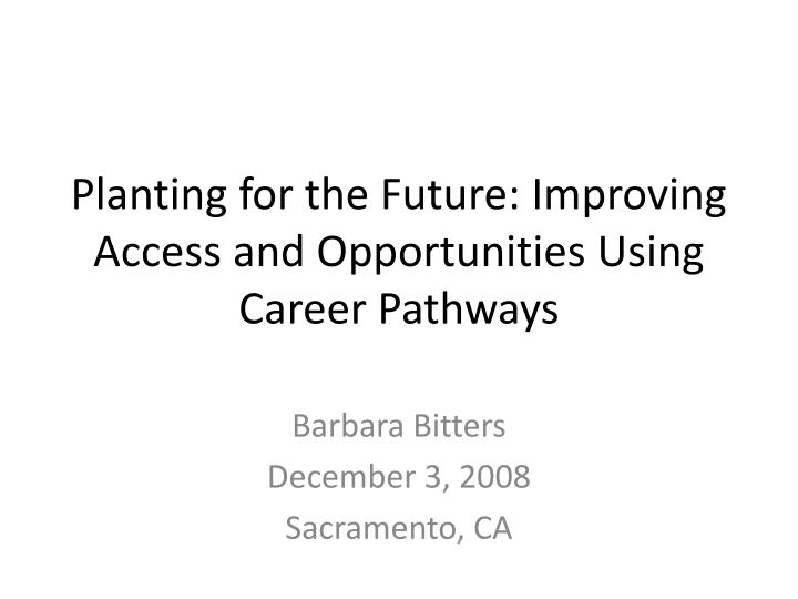 planting for the future improving access and opportunities using career pathways n.