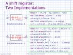 a shift register two implementations