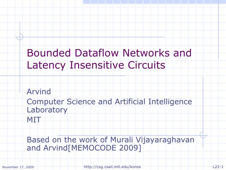 bounded dataflow networks and latency insensitive circuits n.