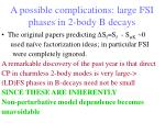 a possible complications large fsi phases in 2 body b decays