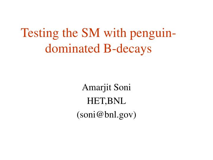 testing the sm with penguin dominated b decays n.