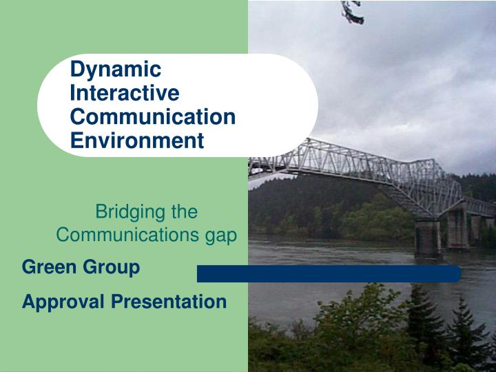 dynamic interactive communication environment n.