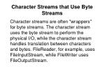 character streams that use byte streams