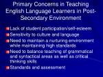 primary concerns in teaching english language learners in post secondary environment