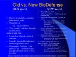 old vs new biodefense