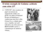 o triste exemplo de goi nia acidente com c sio 137
