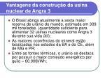 vantagens da constru o da usina nuclear de angra 3