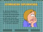 estimulacion suplementaria