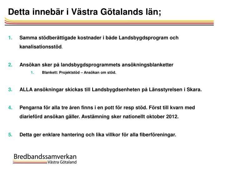 Detta innebär i Västra Götalands län;