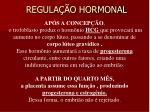 regula o hormonal