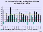 la recuperaci n ha sido generalizada en am rica latina