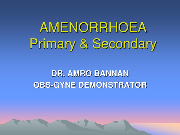 amenorrhoea primary secondary n.