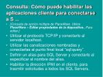 consulta c mo puede habilitar las aplicaciones cliente para conectarse a s