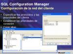 sql configuration manager configuraci n de la red del cliente