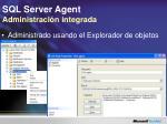 sql server agent administraci n integrada