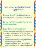 motoriset erityisvaikeudet dyspraksia