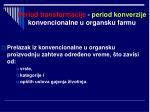 period transformacije period konverzije konvencionalne u organsku farmu