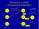 formulation as gnfp transportation subproblem