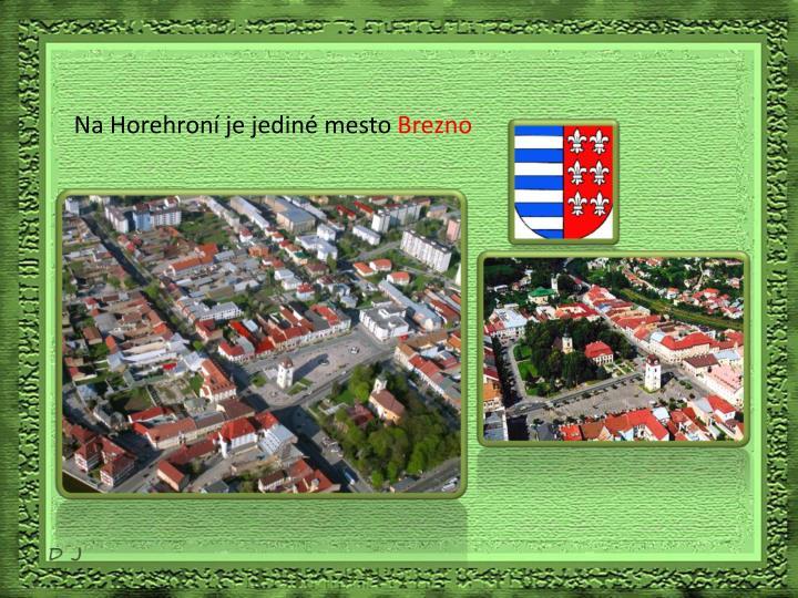 Na Horehroní je jediné mesto